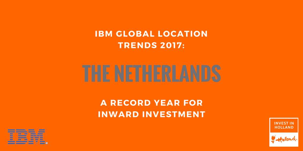IBM's Global Location Trends '17 show record inward investments for the Netherlands. Holland also ranks highly for average job value of investment projects.